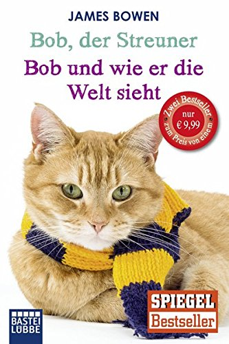 Preisvergleich Produktbild Bob, der Streuner / Bob und wie er die Welt sieht: Zwei Bestseller in einem Band: Die Katze, die mein Leben veränderte. Omnibus (James Bowen Bücher, Band 1)