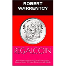 REGALCOIN: Investment Guide to increase profits from projects based on Bitcoin, Ethereum, Bitconnect and Legalcoin (English Edition)