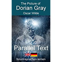 The Picture of Dorian Gray / Das Bildnis des Dorian Gray - Bilingual English German in parallel vertical columns (English Edition)