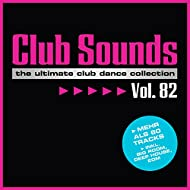 Club Sounds, Vol. 82 [Explicit]