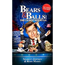 Bears & Balls: The Colbert Report A-Z (Revised Edition) (English Edition)