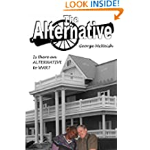 The Alternative: Is There an Alternative to War?