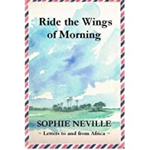 Ride the Wings of Morning: Letters to and from Africa