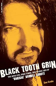 "Black Tooth Grin: The High Life, Good Times, and Tragic End of ""Dimebag"" Darrell Abbott par [Crain, Zac]"