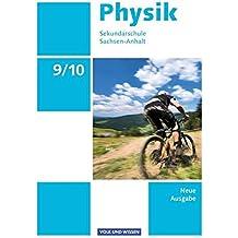 Physik - Ausgabe Volk und Wissen - Sekundarschule Sachsen-Anhalt - Neue Ausgabe: 9./10. Schuljahr - Schülerbuch