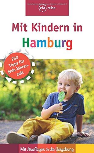 Preisvergleich Produktbild Mit Kindern in Hamburg: Mit Ausflügen in die Umgebung