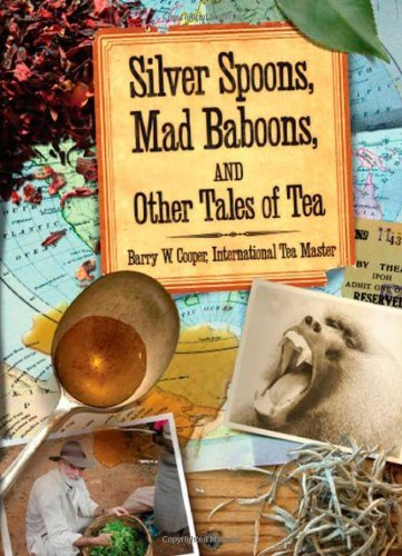 silver-spoons-mad-baboons-and-other-tales-of-tea-by-barry-w-cooper-2008-10-01