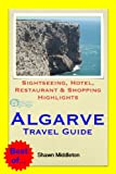 Algarve, Portugal Travel Guide - Sightseeing, Hotel, Restaurant & Shopping Highlights (Illustrated) (English Edition)