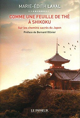 Comme une feuille de thé à Shikoku : Sur les chemins sacrés du Japon