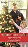 Une famille pour les fêtes : Une invitation pour Noël - Un merveilleux hiver - Le bonheur sous le gui par Jump