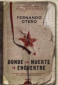 Donde la muerte te encuentre par Fernando Otero
