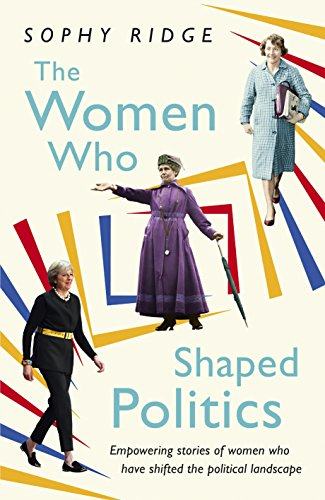 the-women-who-shaped-politics-empowering-stories-of-women-who-have-shifted-the-political-landscape