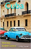 Cuba: Havana Fedel Castro (Photo Book Book 25) (English Edition)
