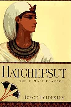 Hatchepsut: The Female Pharaoh by [Tyldesley, Joyce]