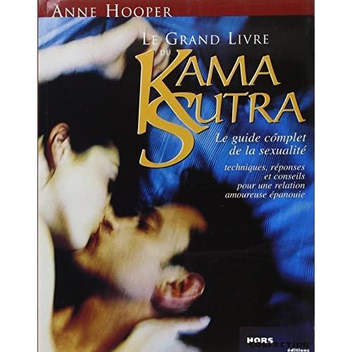 Le grand livre du Kama Sutra: Le guide complet de la sexualit? by Anne Hooper (March 21,2002)