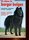 les chiens de berger belges groenendael tervueren malinois laekenois