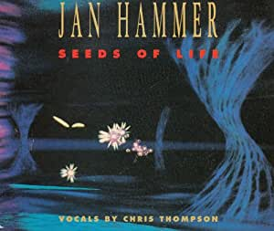 seeds of life 3 versions 1993 vocals by chris thompson jan hammer musik. Black Bedroom Furniture Sets. Home Design Ideas