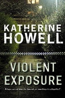 Violent Exposure: An Ella Marconi Novel 4 (Detective Ella Marconi) by [Howell, Katherine]