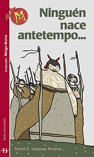 Ninguén nace antetempo (Infantil-Xuvenil) (Galician Edition) por David D. Vázquez Álvarez