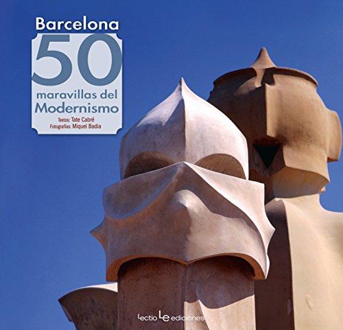 Barcelona. 50 Maravillas Del Modernismo (Iris) por Tate Cabré Massot