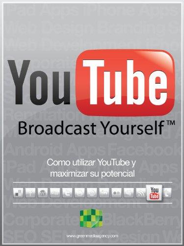 Como utilizar YouTube y maximizar su potencial por Green Media Agency