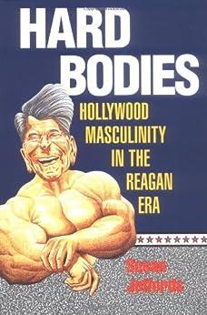 Hard Bodies: Hollywood Masculinity in the Reagan Era de [Jeffords, Susan]