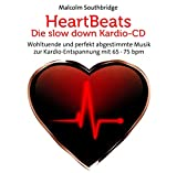 Heart Beats - Die Slow Down Kardio-CD: Wohltuende und perfekt abgestimmte Musik zur Kardio-Entspannung mit 65 - 75 bpm