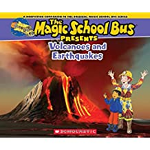 The Magic School Bus Presents: Volcanoes & Earthquakes: A Nonfiction Companion to the Original Magic School Bus Series