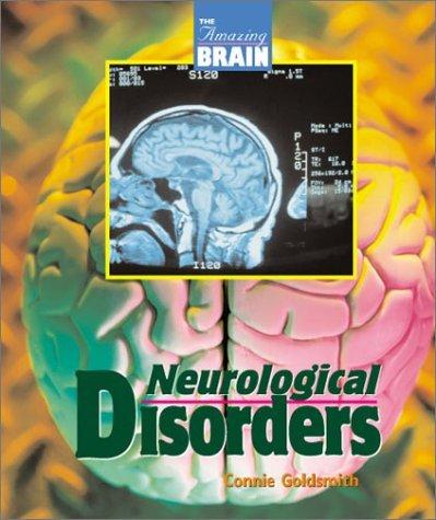 Amazing Brain - Neurological Disorders by Connie Goldsmith (2001-04-23)