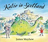 (KATIE IN SCOTLAND) BY [MAYHEW, JAMES](AUTHOR)PAPERBACK