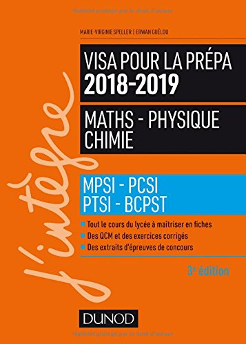 Visa pour la prépa 2018-2019 - Maths-Physique-Chimie - MPSI-PCSI-PTSI-BCPST par Marie-Virginie Speller