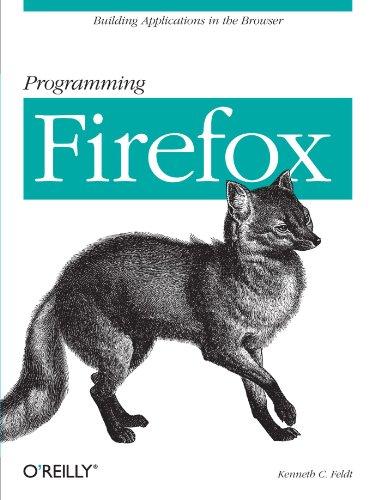 Preisvergleich Produktbild Programming Firefox: Building Rich Internet Applications with XUL