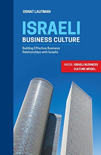 Israeli Business Culture: Building Effective Business Relationships with Israelis (Israel guide, Etiquette, Business, Middle East) (English Edition)