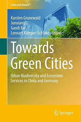 Towards Green Cities: Urban Biodiversity and Ecosystem Services in China and Germany (Cities and Nature)