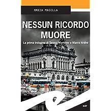 Nessun ricordo muore:  La prima indagine di Teresa Maritano e Marco Ardini