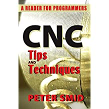CNC Tips and Techniques: A Reader for Programmers