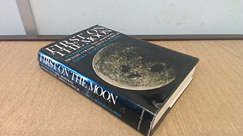 First on the Moon: A Voyage with Neil Armstrong, Michael Collins, Edwin E.Aldrin, Jr.