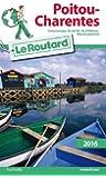 Guide du Routard Poitou, Charentes 2016