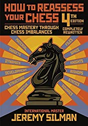 How to Reassess Your Chess: Chess Mastery Through Chess Imbalances by Jeremy Silman (2010-10-15)