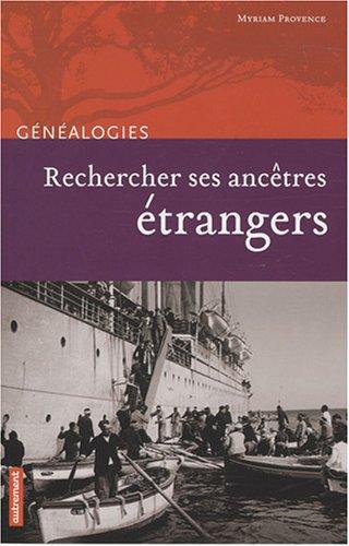 Rechercher ses ancêtres étrangers par Myriam Provence
