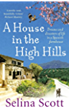 A House in the High Hills: Dreams and Disasters of Life in a Spanish Farmhouse