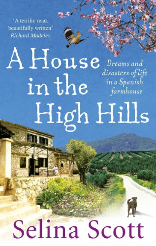 A House in the High Hills: Dreams and Disasters of Life in a Spanish Farmhouse - High-land-insel