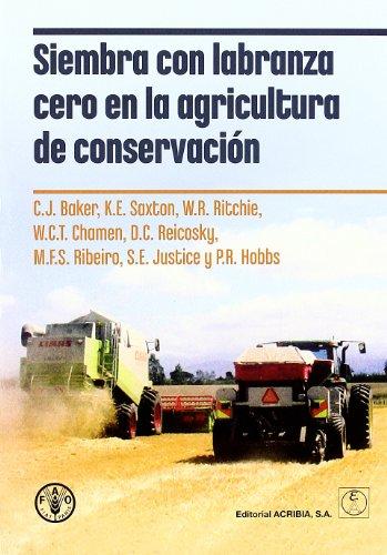 Siembra con labranza cero en la agricultura de conservación por John . . . [et al. ] Baker
