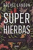 Superhierbas: Descubre los adaptógenos y cómo pueden ayudarte a reducir el estrés y a mejorar la salud, belleza y bienestar (Cooked by Urano)