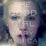 The Good Girl by Mary Kubica (2014-07-29)