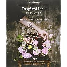Inspirations fleuries : 30 bouquets, décors et accessoires à faire soi-même