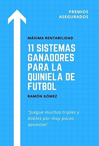 11 Sistemas ganadores para la quiniela de futbol por Ramón Gómez