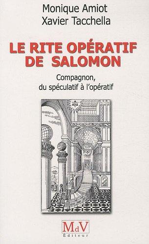 Le rite opératif de Salomon : Compagnon, du spéculatif à l'opératif