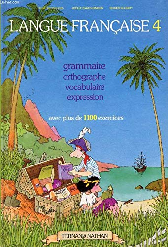 Langue française : 4e, grammaire, orthographe, vocabulaire, expression