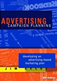 Advertising Campaign Planning: Developing an Advertising-based Marketing Plan by Jim Avery (2010) Paperback